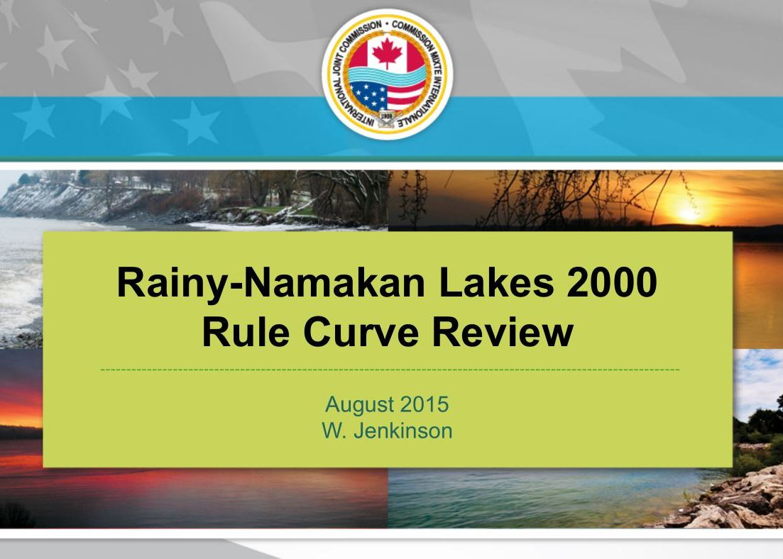 A presentation on the Rainy-Namakan Lakes 2000 Rule Curve Review - August 2015